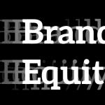 品牌的建立,就從品牌權益的穩健累積開始